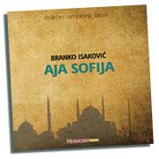 Aja Sofija - Branko Isakovic